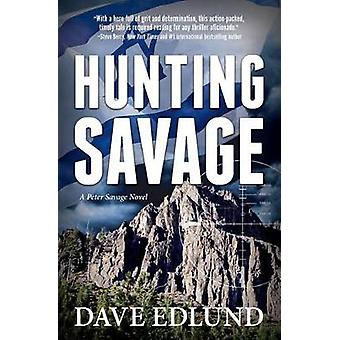 Hunting Savage by Dave Edlund - 9781611532098 Book