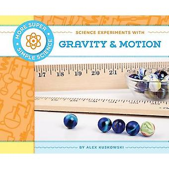 Science Experiments with Gravity & Motion by Alex Kuskowski - 9781617