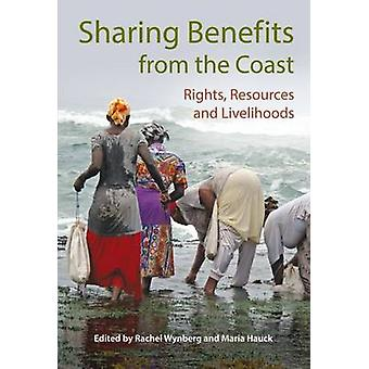 Sharing Benefits from the Coast - Rights - Resources and Livelihoods b