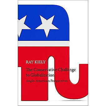 The Conservative Challenge to Globalization by Ray Kiely - 9781788210