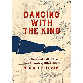 Dancing with the King by Michael Belgrave - 9781869408695 Book
