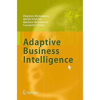Adaptive Business Intelligence by Zbigniew Michalewicz - 978354032928