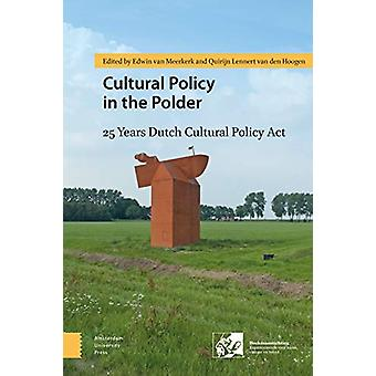 Cultural Policy in the Polder - 25 Years Dutch Cultural Policy Act by