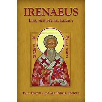 Irenaeus - Life - Scripture - Legacy by Sara Parvis - Paul Foster - 97