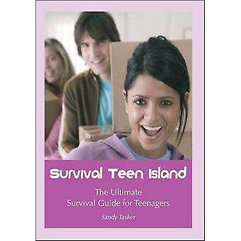 Survival Teen Island - The Ultimate Survival Guide for Teenagers Growi