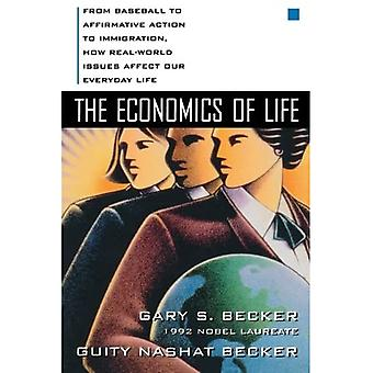 The Economics of Life: From Baseball to Affirmative Action to Immigration, How Real-World Issues Affect Our Everyday Life: From Baseball to Affirmative ... Real-world Issues Affect Our Everyday Life