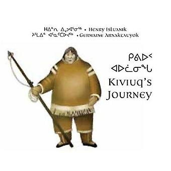 Kiviuq's Journey - Oral History from the Arviat Region by Henry Isluan