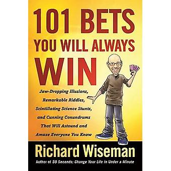 101 Bets You Will Always Win - Jaw-Dropping Illusions - Remarkable Rid