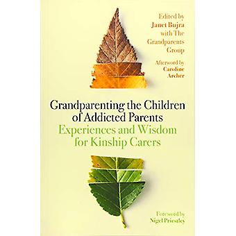 Grandparenting the Children of Addicted Parents - Experiences and Wisd