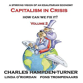 Capitalism in Crisis (Volume 2) - How can we fix it? by Charles Hampde