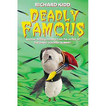Deadly Famous by Richard Kidd - 9780440864134 Book