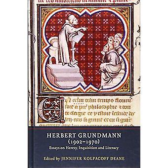 Herbert Grundmann (1902-1970) - Essays on Heresy - Inquisition - and