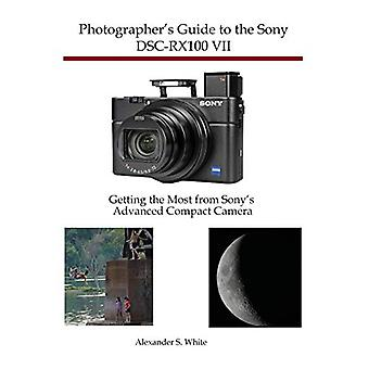 Photographer's Guide to the Sony DSC-RX100 VII - Getting the Most from