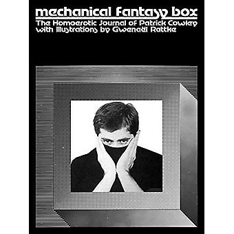 Mechanical Fantasy Box - The Homoerotic Journal of Patrick Cowley by P