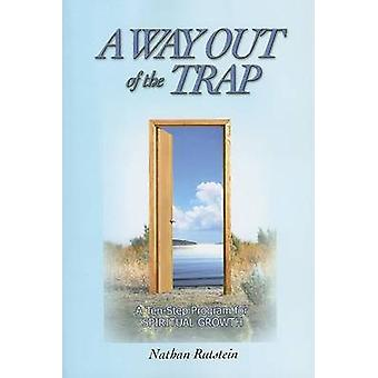 A Way Out of the Trap - A Ten-Step Program for Spiritual Growth by Nat