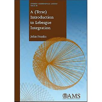 A Terse Introduction to Lebesgue Integration by Franks & John