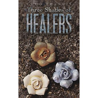 THREE SHADES OF HEALERS by FRANCIS & CUCO