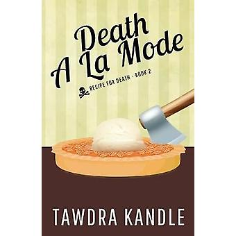 Death a la Mode - Recipe for Death Book 2 by Tawdra Kandle - 978168230