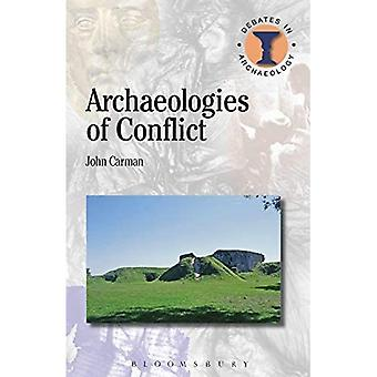 Archaeologies of Conflict - Debates in Archaeology