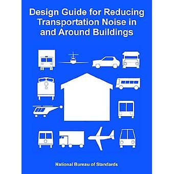 Design Guide for Reducing Transportation Noise in and Around Building