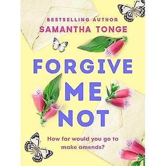 Forgive Me Not - A gripping - heartbreaking novel that will take your