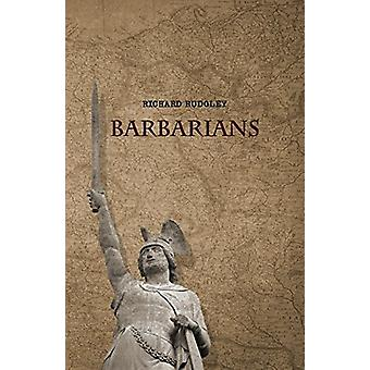 Barbarians by Richard Rudgley - 9781910524060 Book