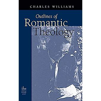 Outlines of Romantic Theology by Charles Williams - 9781947826380 Book