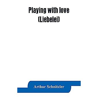 Playing with love (Liebelei) by Arthur Schnitzler - 9789353863739 Book