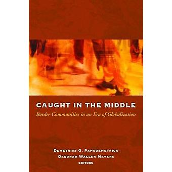 Caught in the Middle by Edited by Demetrios Papademetriou