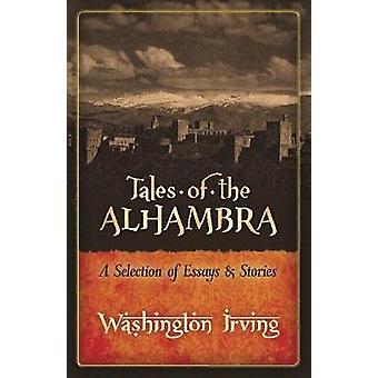 Tales of the Alhambra: een selectie van essays en verhalen