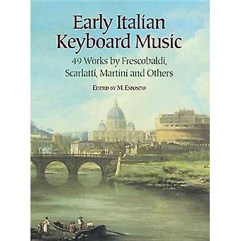 Frühe italienische Tastenmusik 49 Werke von Herausgegeben von M Esposito
