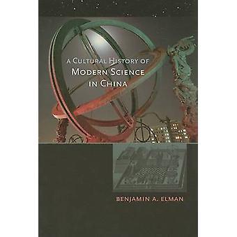 Historia kultury współczesnej nauki w Chinach przez Benjamin A. Elman-