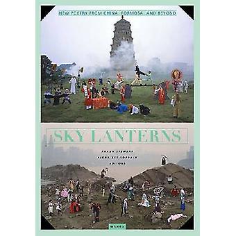 Sky Laterne - Lyrik aus China - Formosa und jenseits von Fiona Sze-Lorr