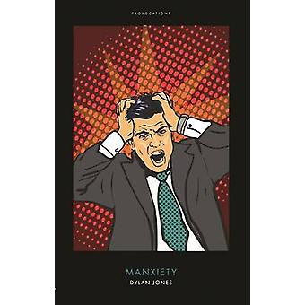 Manxiety door Dylan Jones - 9781785900822 boek