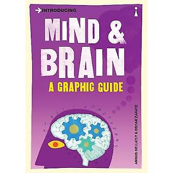 Introducing Mind and Brain - A Graphic Guide by Angus Gellatly - 97817