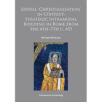 Spatial Christianisation in Context - Stratigraphic Intramural Buildin