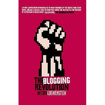 The Blogging Revolution by Antony Loewenstein - 9780522854909 Book