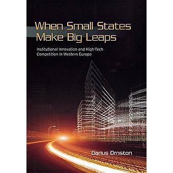 Når små land gjør store sprangene - institusjonelle innovasjon og høy-T