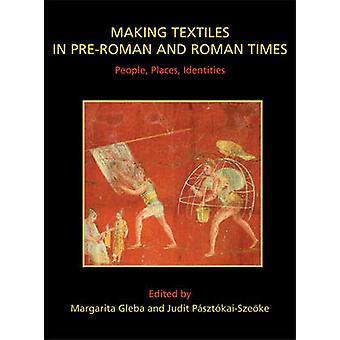 Att göra textilier i förromersk och romersk tid - personer - platser - Ident