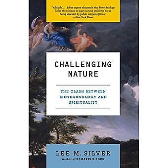 Utmanande natur: Konflikten mellan bioteknik och andlighet (Ecco)
