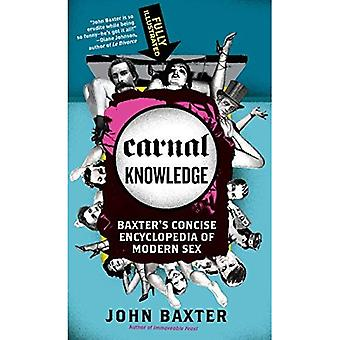 Carnal Knowledge : Concise Encyclopedia de Baxter of Modern Sex
