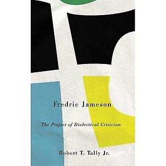 Fredric Jameson: Projektet dialektisk kritik (Marxism och kultur)