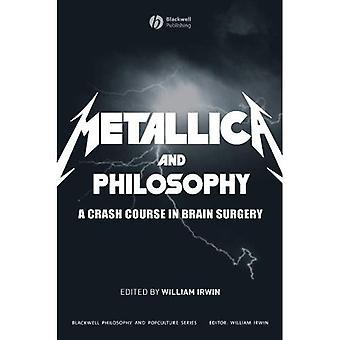 Metallica und Philosophie: ein Crash-Kurs in der Gehirnchirurgie