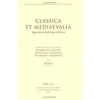 Classica et Mediaevalia nr 50, Vol. 50: Revue Danoise de Philologie et dHistoire