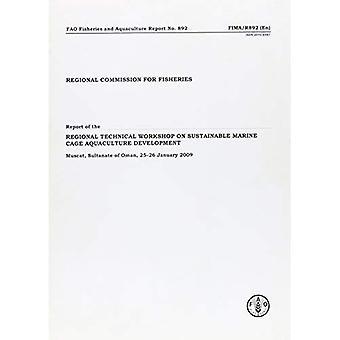 Regionale Commissie voor de visserij. Verslag van de regionale technische Workshop over duurzame mariene kooi aquacultuur ontwikkeling. Muscat, Sultanaat