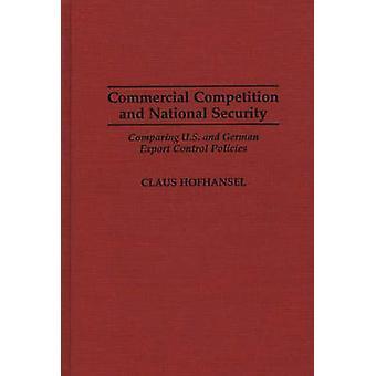 Commerciële competitie en nationale veiligheid vergelijken VS en Duits exporteren controlebeleid door Hofhansel & Claus