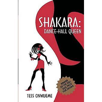 Shakara. DanceHall Queen by Onwueme & Osonye Tess
