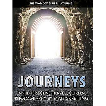 Journeys An Interactive Travel Journal Photography by Matt Skretting by Skretting & Sharon
