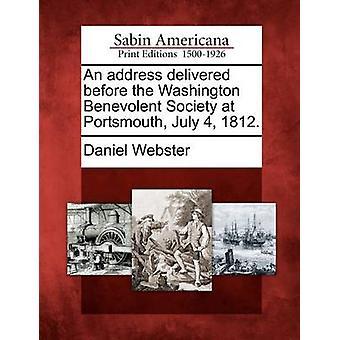 Eine Ansprache hielt vor dem Washington Benevolent Society in Portsmouth 4. Juli 1812. von Webster & Daniel