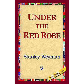 Under the Red Robe by Weyman & Stanley